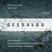 Gesualdo / Erkki-Sven Tüür / Brett Dean by Various Artists
