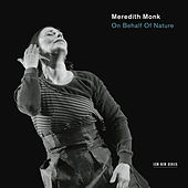 On Behalf Of Nature von Meredith Monk
