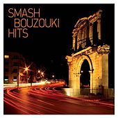 Smash Bouzouki Hits by Various Artists