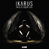 This Is Your Life by Ikarus