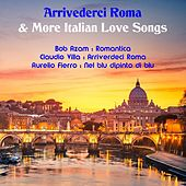 Arrivederci Roma & More Italian Love Songs de Various Artists
