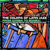 The Colors Of Latin Jazz: From Samba To Bomba! de Various Artists