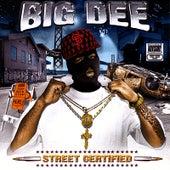 Street Certified by Big Dee
