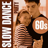 Slow Dance Party - 60s by Love Pearls Unlimited