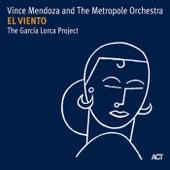 El Viento - The Garcia Lorca Project by Vince Mendoza