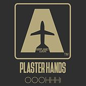 Ooohhh! by Plaster Hands