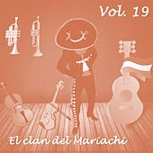 El Clan del Mariachi, Vol. 19 by Various Artists