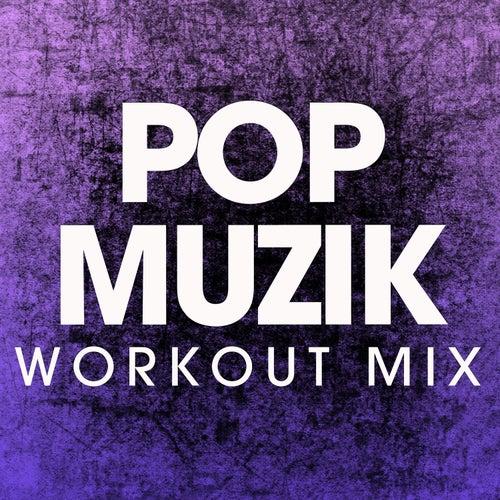 Pop Muzik (Workout Remix) by Power Music Workout : Napster