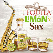 Tequila, Limón y Sax by Various Artists