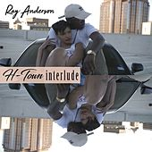 H Town Interlude by Ray Anderson