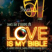 Love Is My Bible (Studio 54 Mixes) by James Day