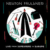 Live From Somewhere in Europe de Newton Faulkner