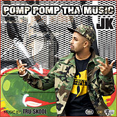 Pomp Pomp Tha Music de JK