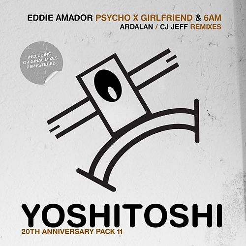Psycho X Girlfriend: 6 AM Remixes - Single by Eddie Amador