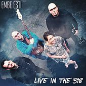 Live in the 518 by Embe Esti