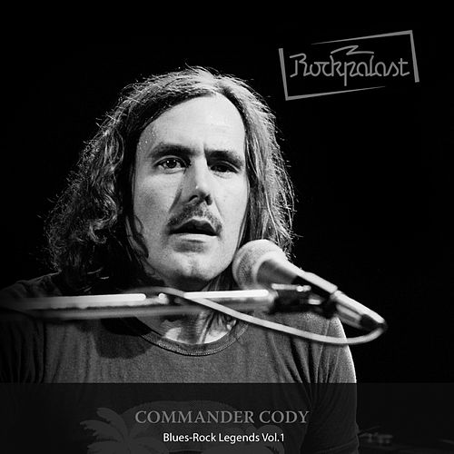 Rockpalast: Blues Rock Legends Vol. 1 by Commander Cody