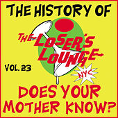 The History of the Loser's Lounge, Vol. 23: Does Your Mother Know? by Losers Lounge