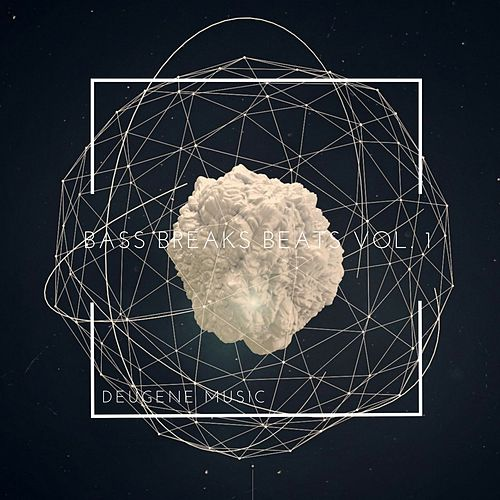 Deugene Music Bass Breaks Beats, Vol. 1 - EP von Various Artists