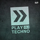 Play Techno, Vol. 3 by Various Artists