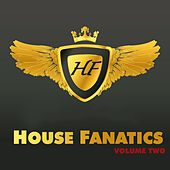 House Fanatics - Volume Two von Various Artists