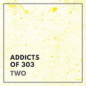 Addicts of 303 - Two by Various Artists