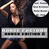 Dance Factory 2 - House Edition - Only Electro House & Club Chart Breakers by Various Artists