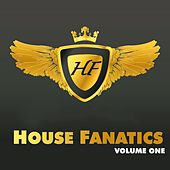 House Fanatics - Volume One by Various Artists