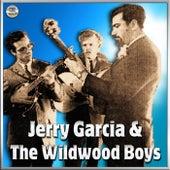 Jerry Garcia & The Wildwood Boys by Jerry Garcia