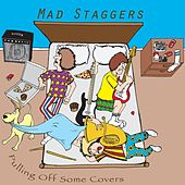 Pulling off Some Covers by Mad Staggers