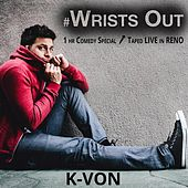 Wrists Out by K-von