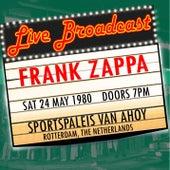 Live Broadcast 24th May 1980 Sportpaleis Van Ahoy van Frank Zappa