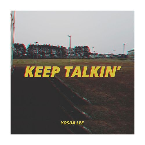 Keep Talkin' by Yosua Lee