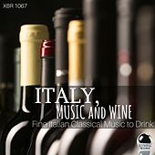 Italy, Music and Wine: Fine Italian Classical Music to Drink by Various Artists