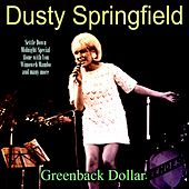 Greenback Dollar by Dusty Springfield