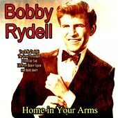 Home in Your Arms de Bobby Rydell