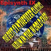 The Best Synthesizer Classics Album In The World Ever! Episode 9 Episynth IX by The Synthesizer