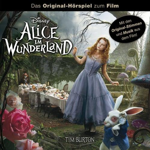 Alice im Wunderland (Das Original-Hörspiel zum Film) von Disney - Alice im Wunderland