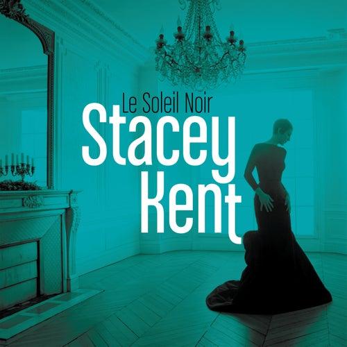 Le soleil noir (Radio Edit) de Stacey Kent