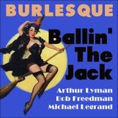 Ballin' The Jack (Burlesque Classics) von Various Artists