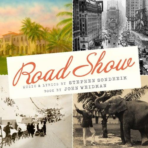 Road Show by Stephen Sondheim
