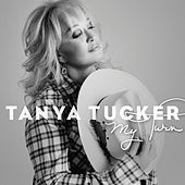 My Turn by Tanya Tucker