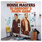 House Masters: DJ Gregory & Julien Jabre by Various Artists