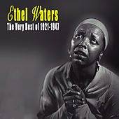 The Very Best Of 1921-1947 by Ethel Waters