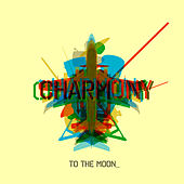 Charmony by To The Moon