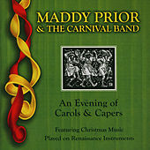 An Evening Of Carols And Capers by Maddy Prior