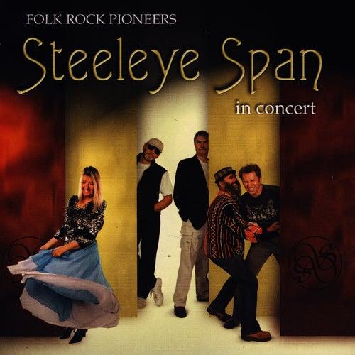 Folk Rock Pioneers In Concert by Steeleye Span