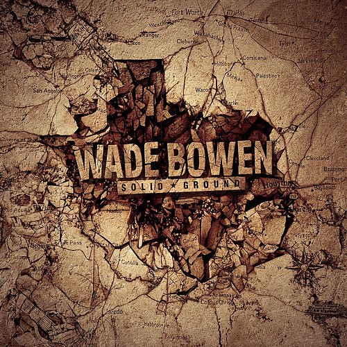 Solid Ground by Wade Bowen