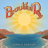 Beautiful Day by Charlie Robison