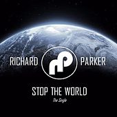 Stop the World by Richard Parker