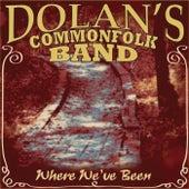 Where We've Been von Dolan's Commonfolk Band